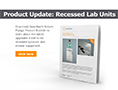 Product Update Recessed Lab units